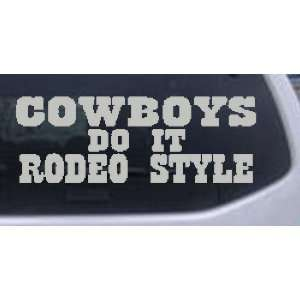 Silver 40in X 14.9in    Cowboys Do It Rodeo Style Funny Western Car