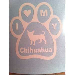 I love my Chihuahua vinyl decal sticker dog cute Automotive