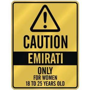 CAUTION  EMIRATI ONLY FOR WOMEN 18 TO 25 YEARS OLD  PARKING SIGN
