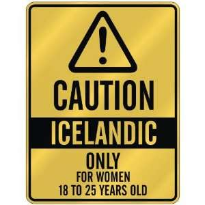 CAUTION  ICELANDIC ONLY FOR WOMEN 18 TO 25 YEARS OLD  PARKING SIGN