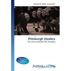 Pittsburgh Steelers The most successful NFL franchise