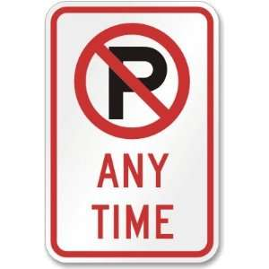 Any Time (no parking symbol) High Intensity Grade Sign, 18