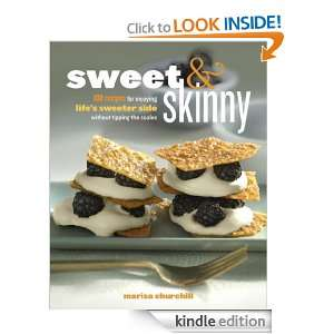 Sweet & Skinny 100 Recipes for Enjoying Lifes Sweeter Side Without